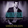 Sariah Wilson - #Moonstruck (Unabridged)  artwork