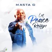 Let Peace Reign - Masta O