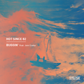 Buggin' (feat. Jem Cooke) - Hot Since 82