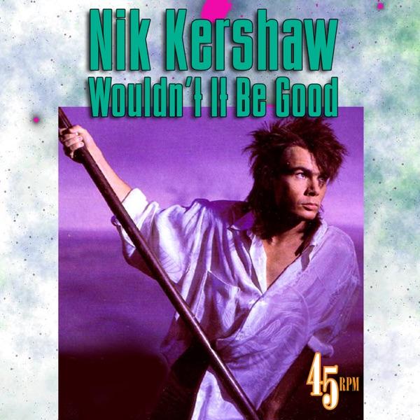 Nik Kershaw mit Wouldn't It Be Good
