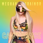 MEGHAN TRAINOR - CAN'T DANCE