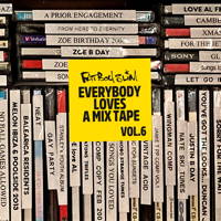 Everybody Loves A Mixtape, Vol. 6: Brand New (DJ Mix) Mp3 Songs Download