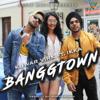 Banggtown (feat. Ikka)