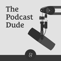 The Podcast Dude podcast