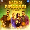 Nachdi Firaangi - Single