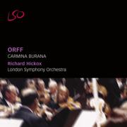 Orff: Carmina Burana - London Symphony Orchestra, Richard Hickox & London Symphony Chorus - London Symphony Orchestra, Richard Hickox & London Symphony Chorus