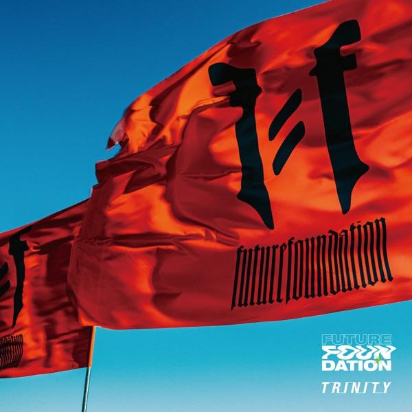 FUTURE FOUNDATION - Trinity [EP] (2021)