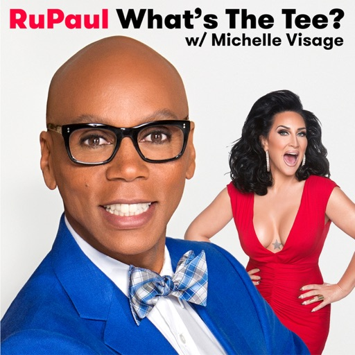 Cover image of RuPaul: What's The Tee with Michelle Visage