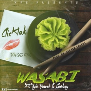 Clicklak - Wasabi feat. Tyla Yaweh & Caskey