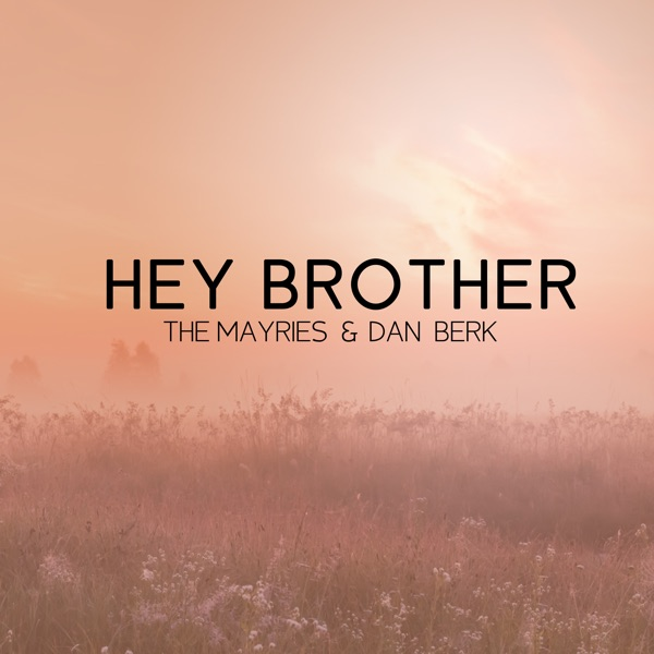 Hey Brother - Single
