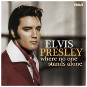 Where No One Stands Alone - Elvis Presley - Elvis Presley