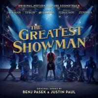 Benj Pasek & Justin Paul, Hugh Jackman, Keala Settle, Zac Efron, Zendaya - The Greatest Showman (Original Motion Picture Soundtrack)