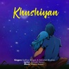 Khushiyan Single