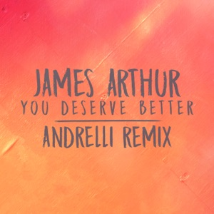 You Deserve Better (Andrelli Remix) - Single
