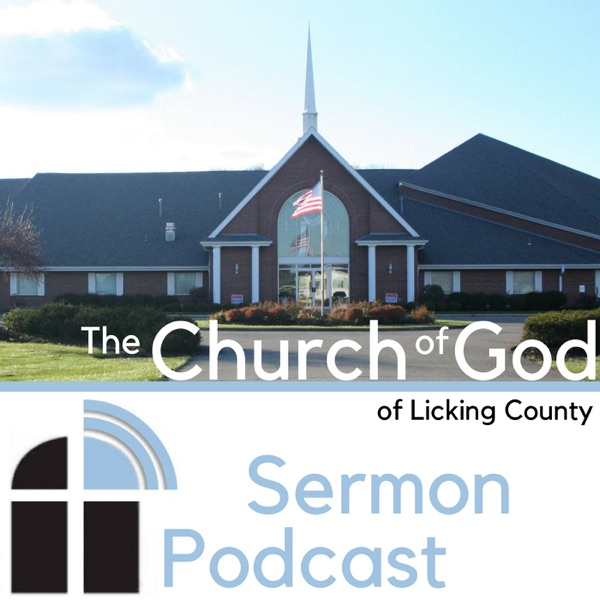 The Church of God of Licking County Sermon Podcast