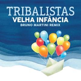 Tribalistas & Bruno Martini – Velha Infância (Bruno Martini Extended) [feat. Bruno Martini] – Single [iTunes Plus M4A] | iplusall.4fullz.com