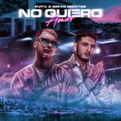 No Quiero Amor - Rvfv & Omar Montes