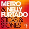 Metro & Nelly Furtado - Sticks & Stones (feat. Nelly Furtado) artwork