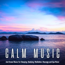 Calm Music and Ocean Waves For Sleeping, Studying, Meditation and Spa  Music by calm music, Spa & Deep Sleep Music Experience