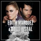 Es Complicado - Edith Márquez & David Bisbal