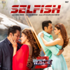"""Selfish (From """"Race 3"""") - Atif Aslam & Iulia Vantur"""