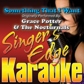 Something That I Want (Originally Performed By Grace Potter & the Nocturnals) [Instrumental]