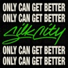 Only Can Get Better (feat. Diplo, Mark Ronson & Daniel Merriweather) - Single, Silk City