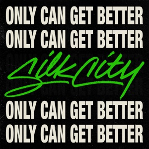 Silk City - Only Can Get Better feat. Diplo, Mark Ronson & Daniel Merriweather
