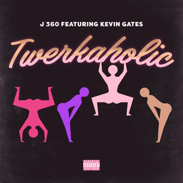 Twerkaholic (feat. Kevin Gates) - Single