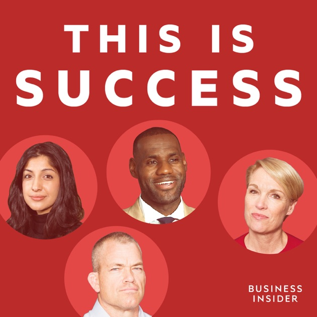 This Is Success By Business Insider On Apple Podcasts