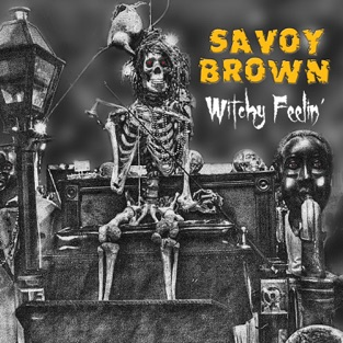 Witchy Feelin' – Savoy Brown