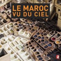 Télécharger Le Maroc vu du ciel Episode 1