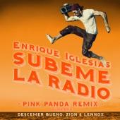 SÚBEME LA RADIO (Pink Panda Remix) [feat. Descemer Bueno & Zion & Lennox] - Single
