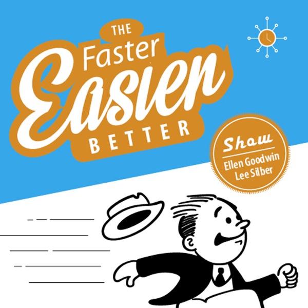 The Faster, Easier, Better Show