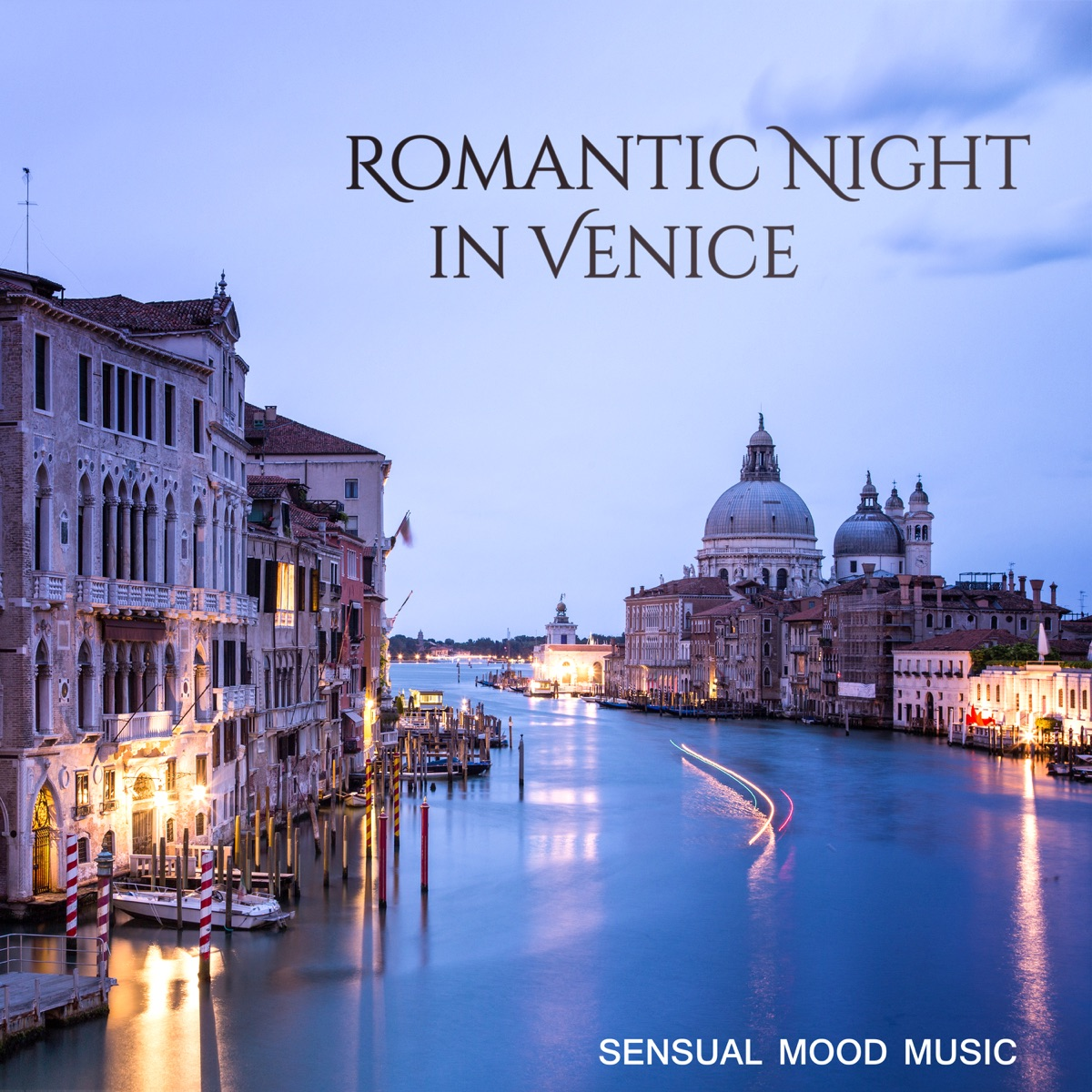 Romantic Night in Venice: Sensual Mood Music – Chilled Jazz