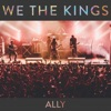 Ally - Single, We the Kings