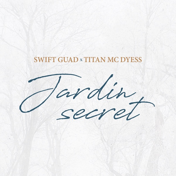 Swift Guad - Jardin secret (feat. Titan Mc Dyess) - Single