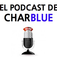 El podcast de Charblue podcast