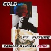 Cold (feat. Future) [Kaskade & Lipless Remix] - Single ジャケット写真