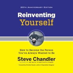Reinventing Yourself, 20th Anniversary Edition: How to Become the Person You've Always Wanted to Be (Unabridged)