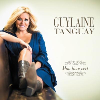 Guylaine Tanguay– Mon livre vert