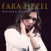 Setiaku Pasti - Fara Hezel