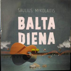 Saulius Mykolaitis - Balta Diena