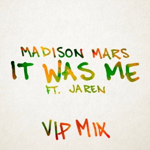 It Was Me (feat. Jaren) [VIP Mix] - Single Mp3 Download