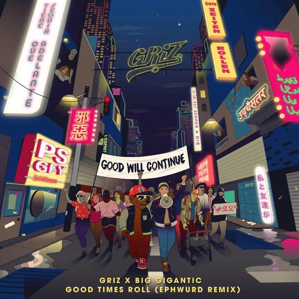 Good Times Roll (Ephwurd Remix) - Single
