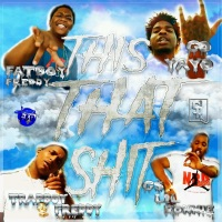 This That S**t (feat. Go Yayo, G$ Lil Ronnie & Trapboy Freddy) - Single Mp3 Download