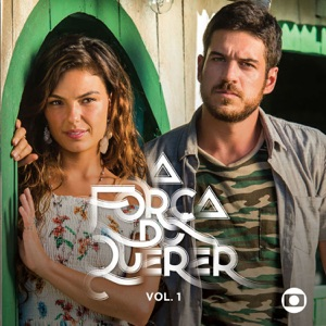 Baixar CD Various Artists, Baixar CD A Força do Querer, Vol. 1 - Various Artists 2 de Jun de 2017, Baixar Música Various Artists - A Força do Querer, Vol. 1 2 de Jun de 2017