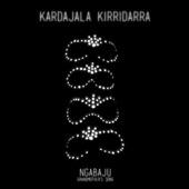 Kardajala Kirridarra - Ngabaju (Grandmothers Song)