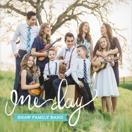 The Shaw Family Band - One Day 2017