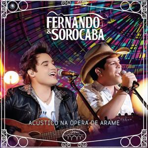 Fernando & Sorocaba - Acústico na Ópera de Arame (Ao Vivo)